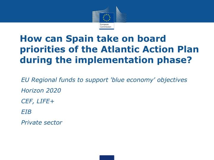 How can Spain take on board priorities of the Atlantic Action Plan during the implementation phase?