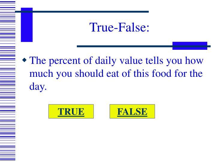 True-False: