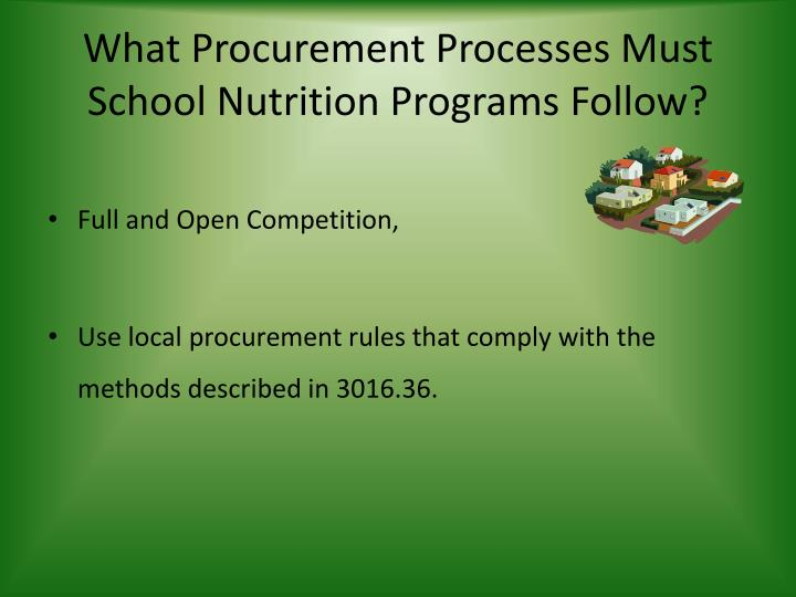 What Procurement Processes Must School Nutrition Programs Follow?