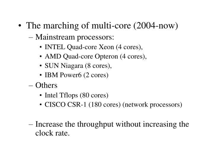 The marching of multi-core (2004-now)