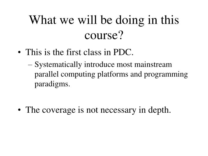 What we will be doing in this course?