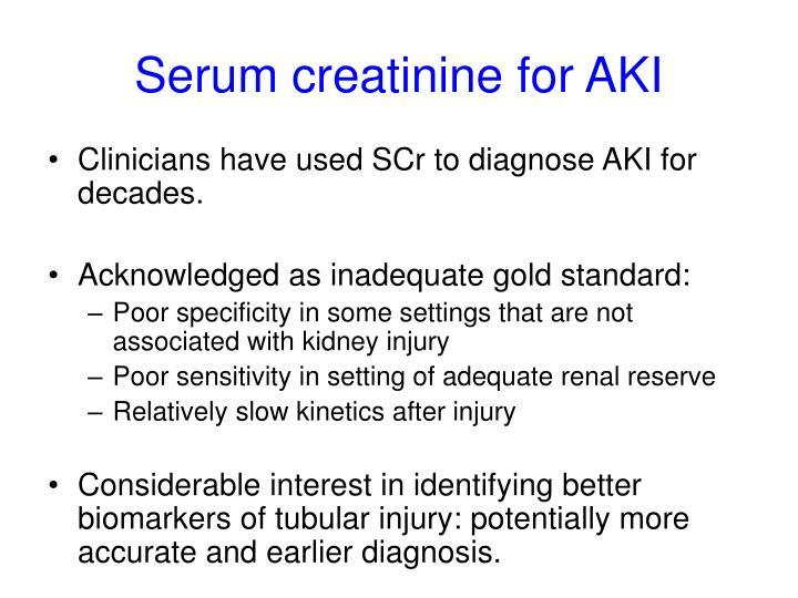 Serum creatinine for AKI