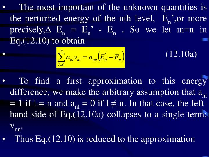 The most important of the unknown quantities is the perturbed energy of the nth level,  E