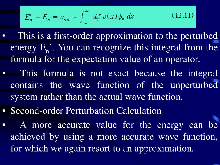 This is a first-order approximation to the perturbed energy E