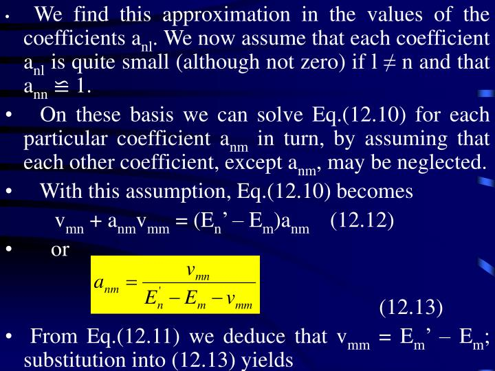 We find this approximation in the values of the coefficients a