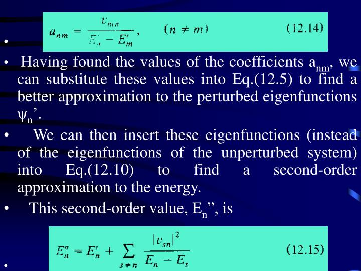 Having found the values of the coefficients a