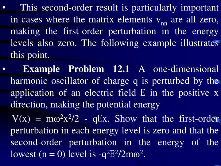 This second-order result is particularly important in cases where the matrix elements v