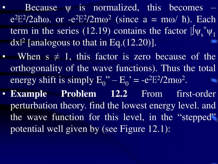 Because ψ is normalized, this becomes –e