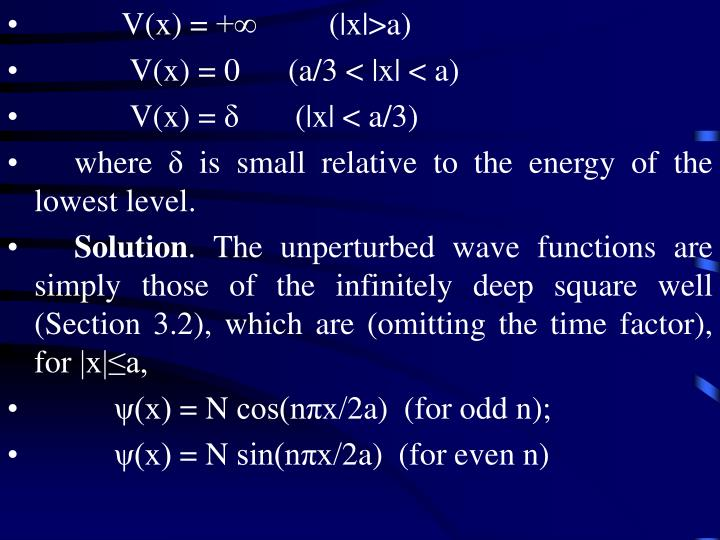 V(x) = +∞         (|x|>a)