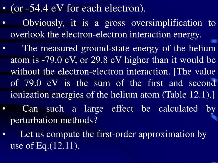 (or -54.4 eV for each electron).