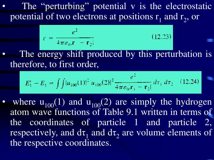 """The """"perturbing"""" potential v is the electrostatic potential of two electrons at positions r"""
