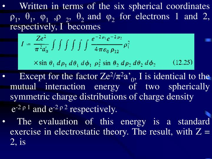 Written in terms of the six spherical coordinates ρ
