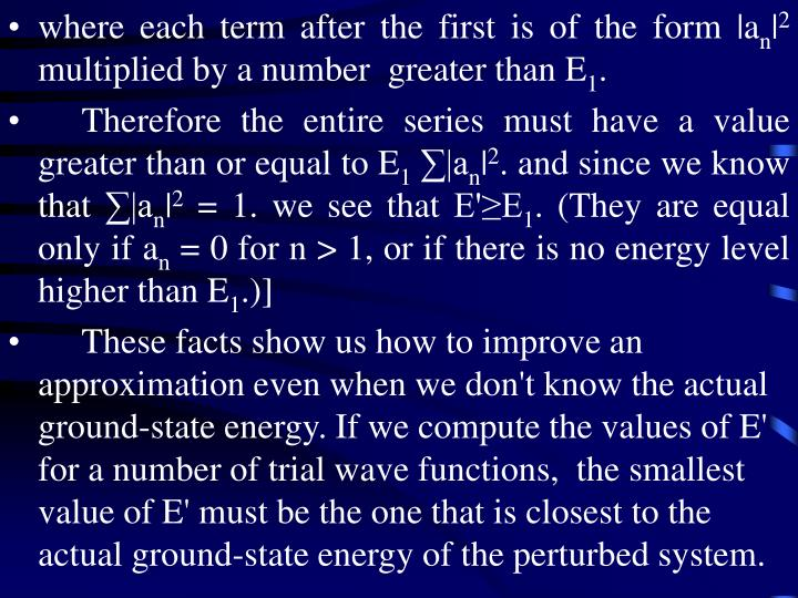 where each term after the first is of the form |a