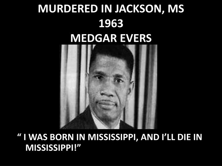MURDERED IN JACKSON, MS