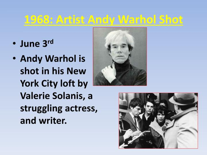 1968: Artist Andy Warhol Shot