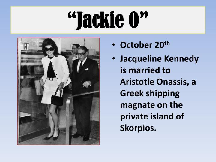 """""""Jackie O"""""""