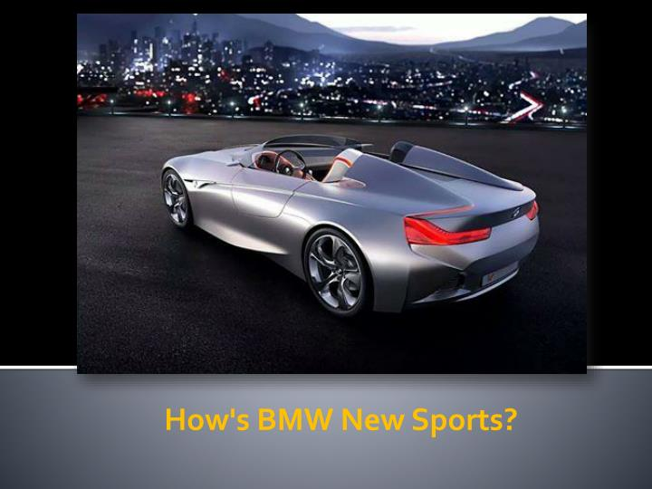How's BMW New Sports?