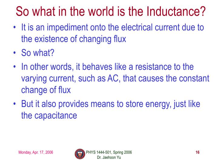So what in the world is the Inductance?