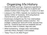 organizing life history