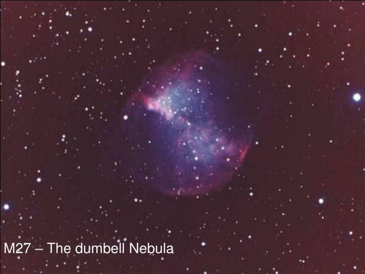 M27 – The dumbell Nebula