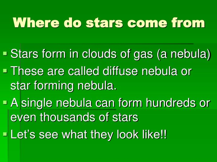 Where do stars come from