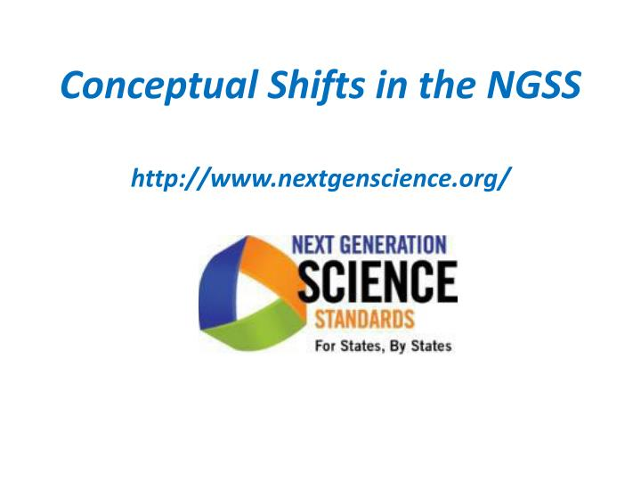 Conceptual shifts in the ngss http www nextgenscience org