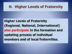 h higher levels of fraternity