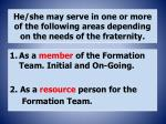 he she may serve in one or more of the following areas depending on the needs of the fraternity