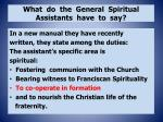 what do the general spiritual assistants have to say