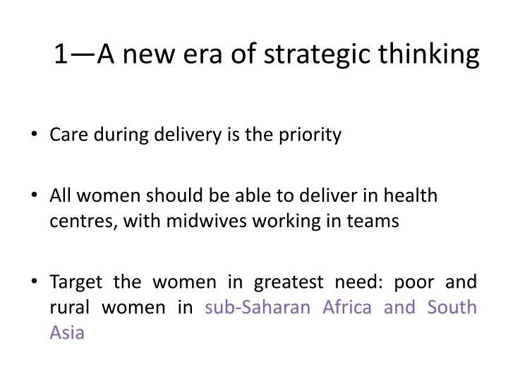 1—A new era of strategic thinking
