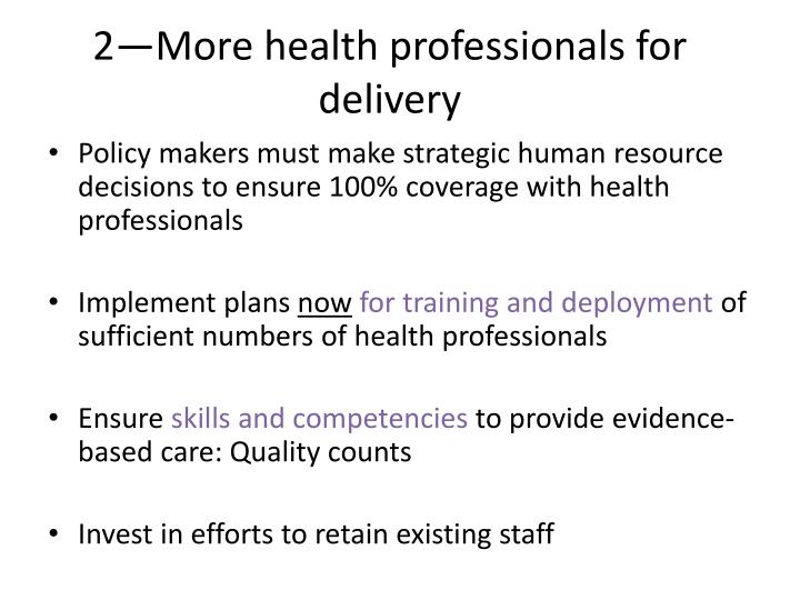 2—More health professionals for delivery
