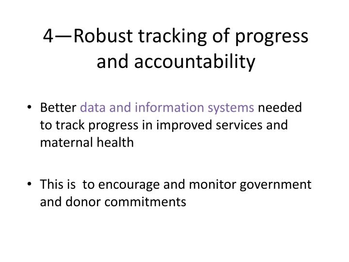 4—Robust tracking of progress and accountability