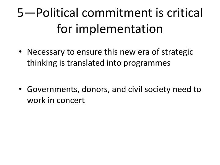 Necessary to ensure this new era of strategic thinking is translated into programmes