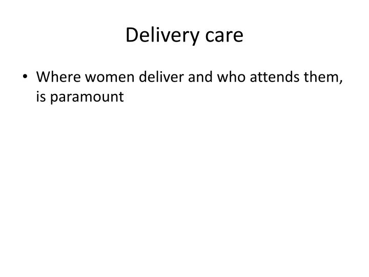 Delivery care