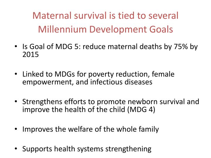 Maternal survival is tied to several
