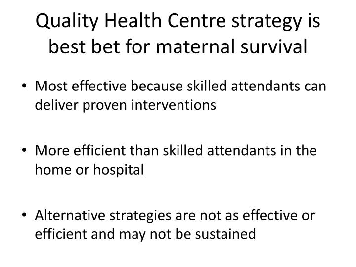 Quality Health Centre strategy is best bet for maternal survival