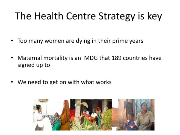 The Health Centre Strategy is key