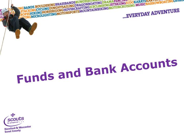 Funds and Bank Accounts