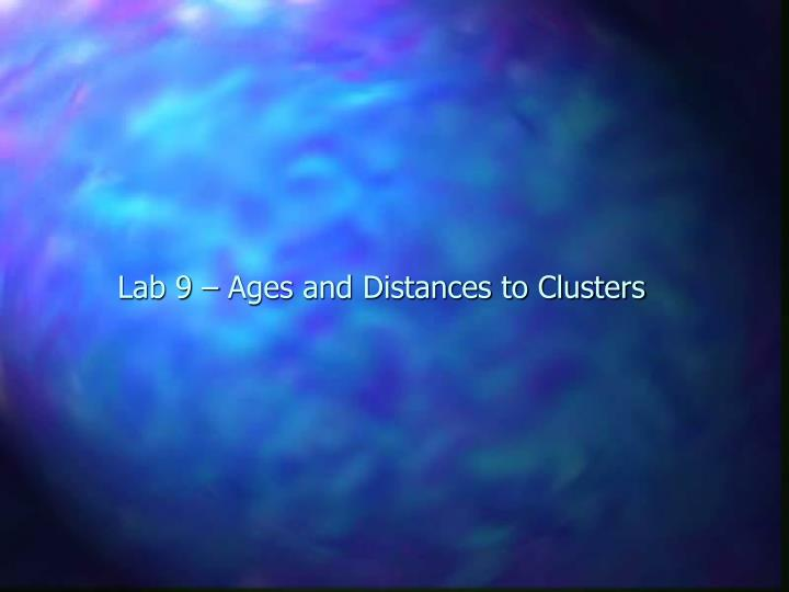 Lab 9 – Ages and Distances to Clusters