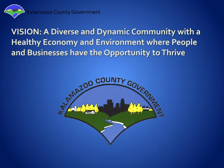 VISION: A Diverse and Dynamic Community with a Healthy Economy and Environment where People and Busi...
