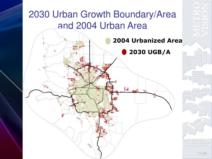 2030 Urban Growth Boundary/Area and 2004 Urban Area