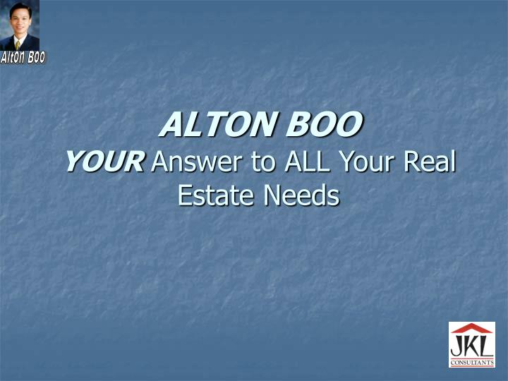 Alton boo your answer to all your real estate needs