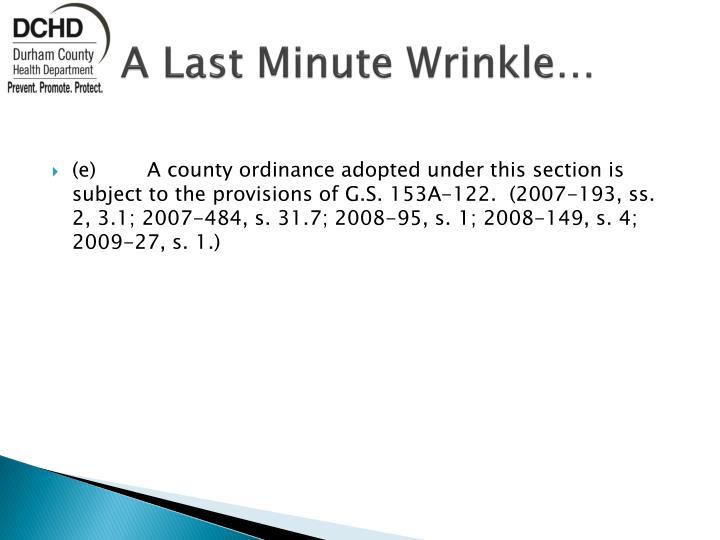 A Last Minute Wrinkle…