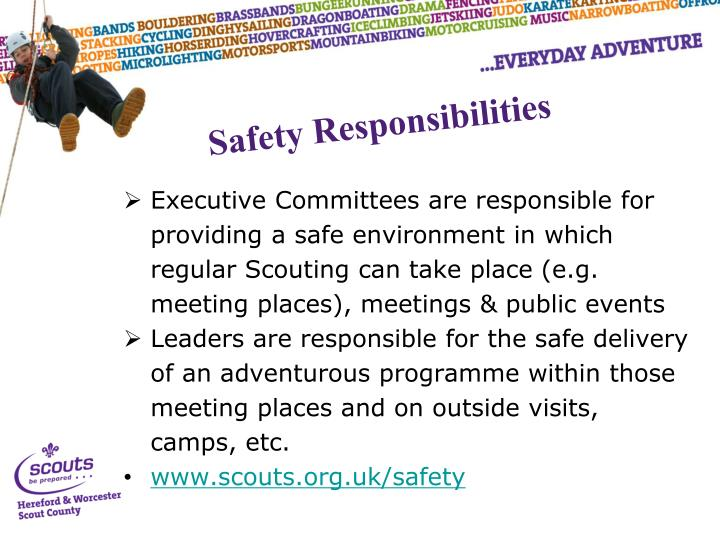 Executive Committees are responsible for providing a safe environment in which regular Scouting can take place (e.g. meeting places), meetings & public events