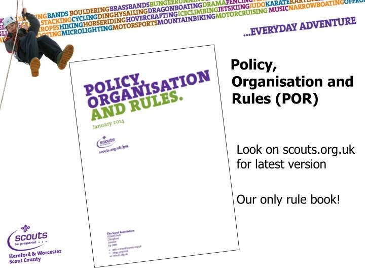 Policy, Organisation and Rules (POR)