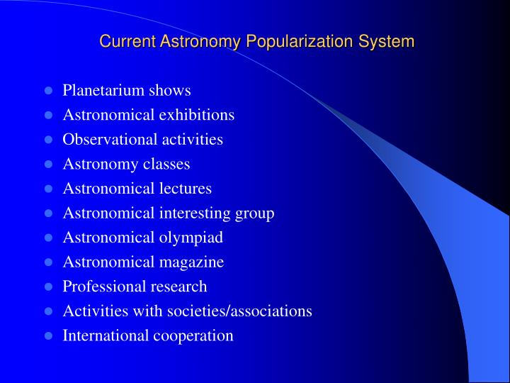 Current Astronomy Popularization System
