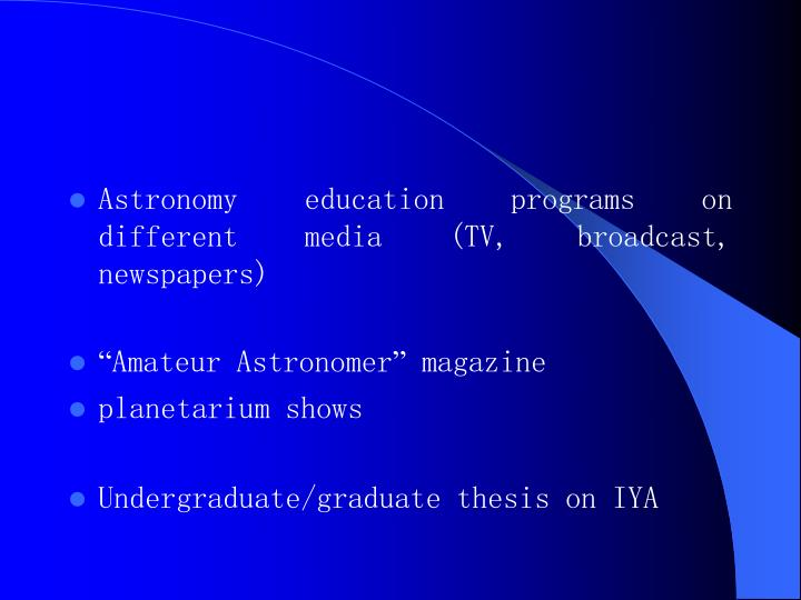 Astronomy education programs on different media (TV, broadcast, newspapers)