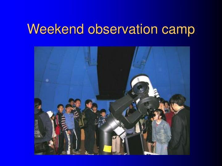 Weekend observation camp