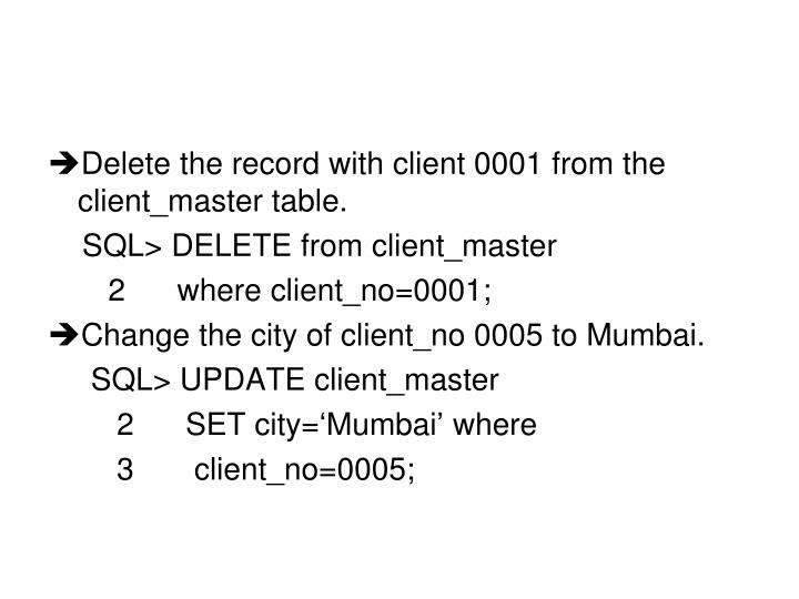Delete the record with client 0001 from the  client_master table.