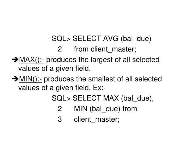 SQL> SELECT AVG (bal_due)